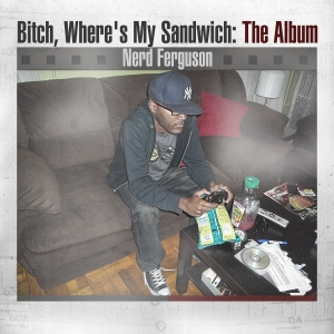nerd-ferguson-bitch-wheres-my-sandwich