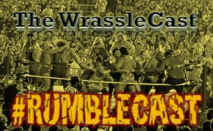 WrassleCast15-RumbleCast