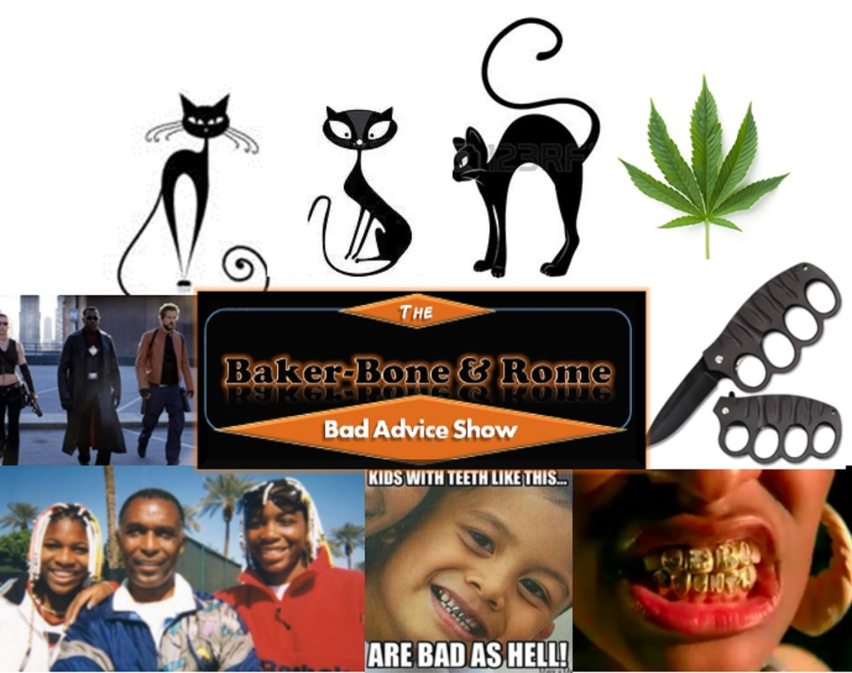 The Baker-Bone and Rome Bad Advice Show - Pussy Pussy Pussy Marijuana