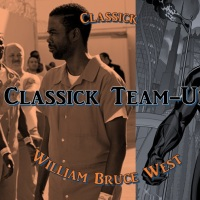 Classick Team-Up! #29: William Bruce West, Parts One & Two