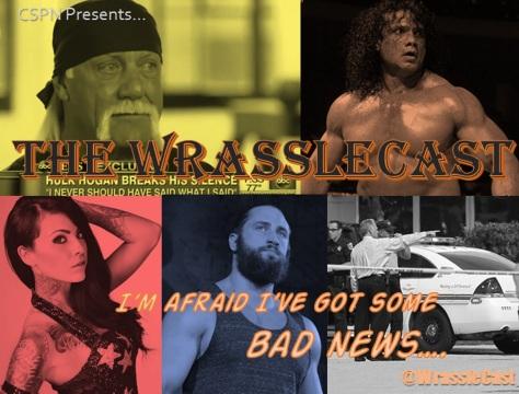 WrassleCast46-BadNews
