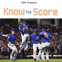 CSPN Presents Know the Score: Cubs Win!