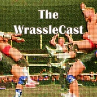 Wrasslecast 156: 3 Years of WrassleCast - the Third Anniversary Special