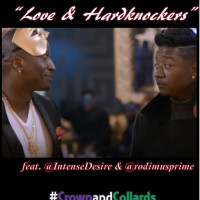 Crown & Collards 129: Love and Hardknockers (feat. @IntenseDesire & @rodimusprime)