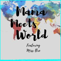 Mama Meets World Ep 1: World, Meet Mama