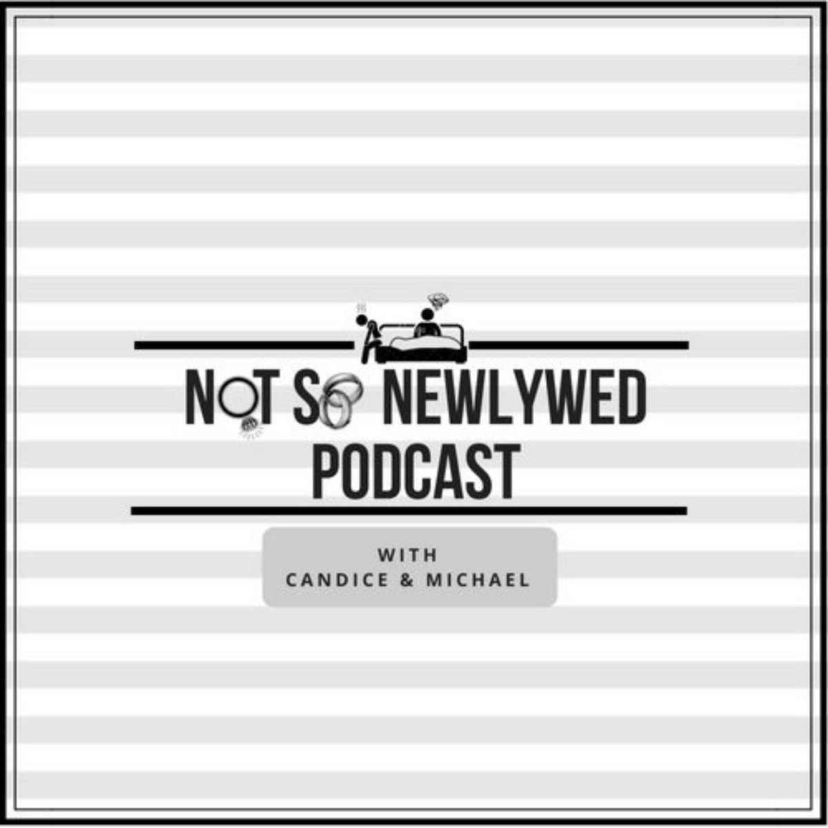 Not So Newlywed Podcast Ep 10 - Mental Health and Love featuring Byron
